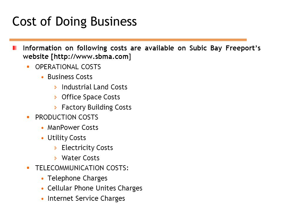 Cost of Doing Business Information on following costs are available on Subic Bay Freeport's website [http://www.sbma.com]